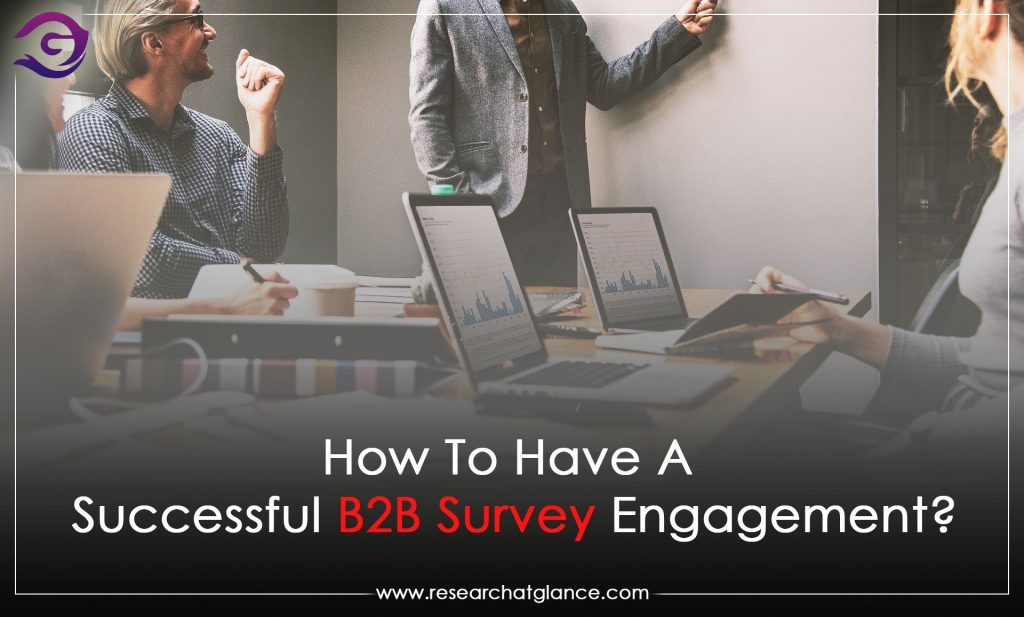 How To Have A Successful B2B Survey Engagement